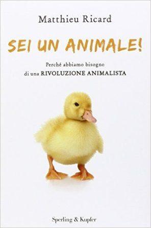 Matthieu Ricard - Sei un animale!