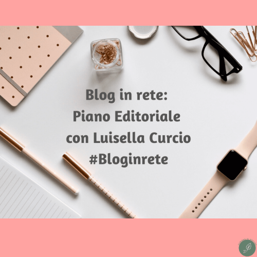 Blog in Rete: il Piano editoriale con Luisella Curcio