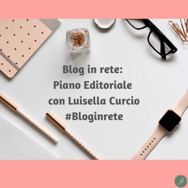 Blog in Rete: il Piano editoriale con Luisella Curcio